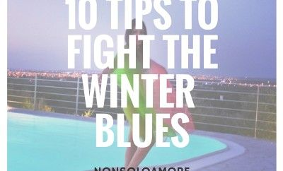 10 tips to fight the winter blues