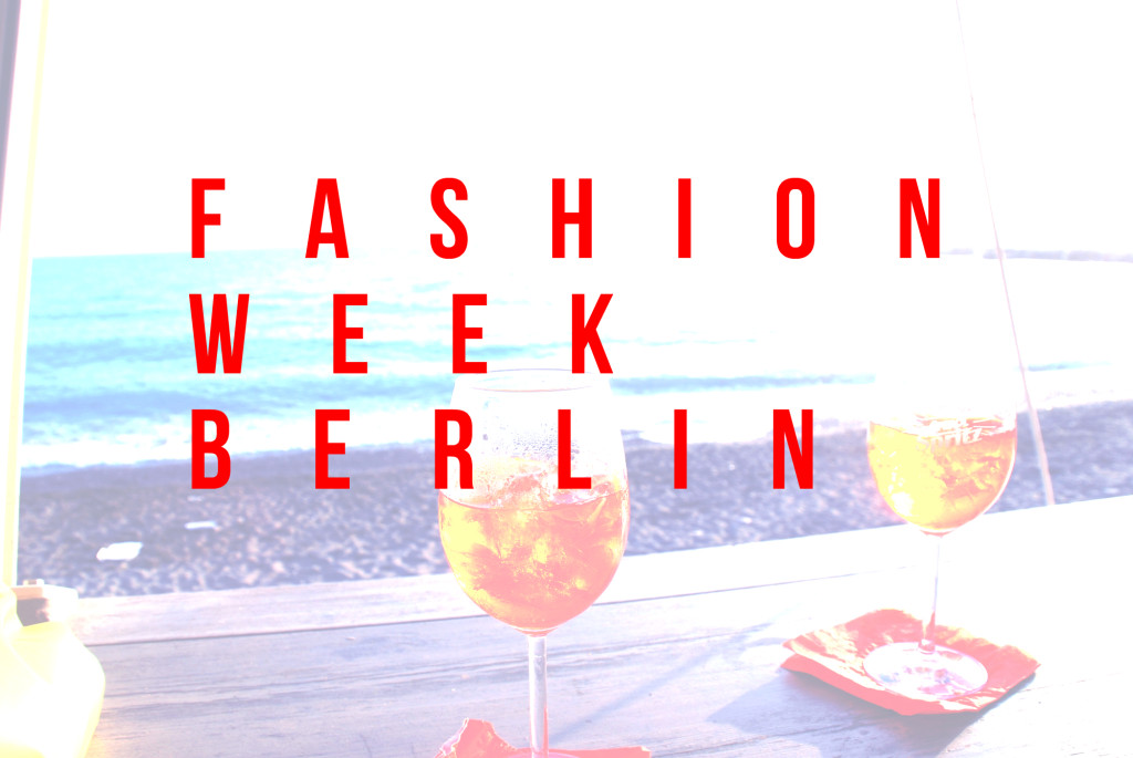 fashion week berlin tipps und tricks #fashionweek