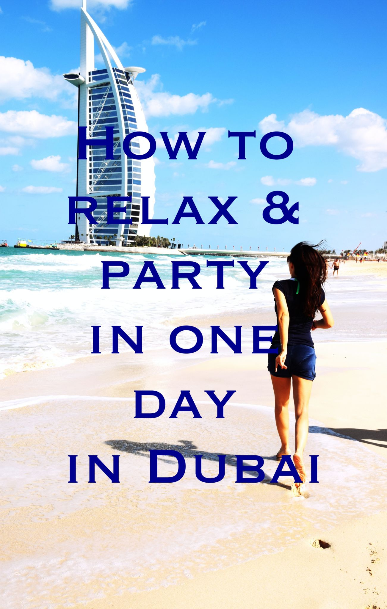 How to relax and party in one day in Dubai