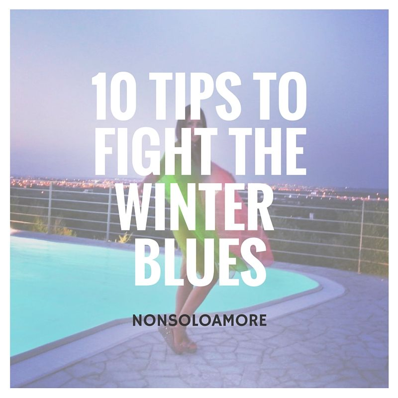 10 Tips – how to fight the winter blues