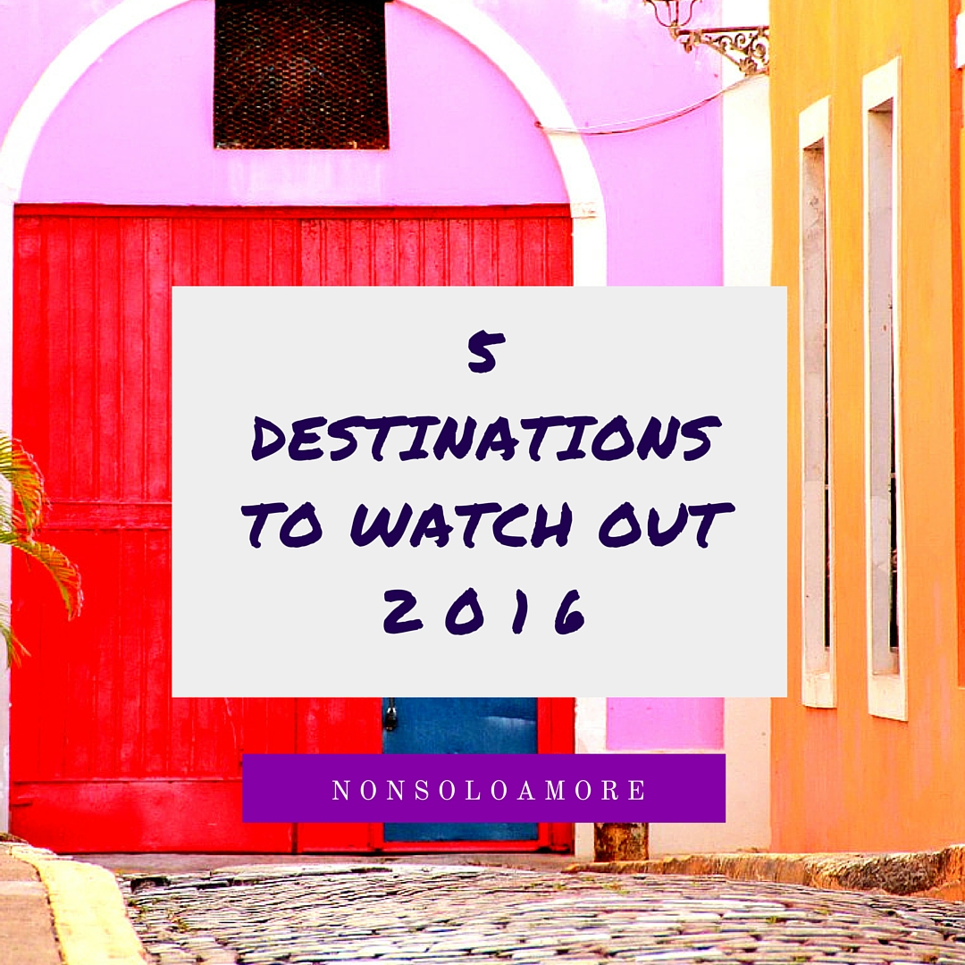 5 Destinations to watch out for 2016