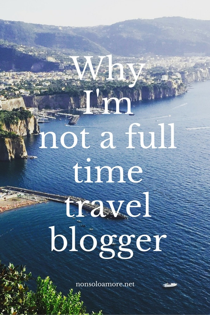 Why I'm not a full time travel blogger